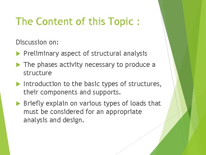 The Content of this Topic : Discussion on: Preliminary aspect of structural analysis The