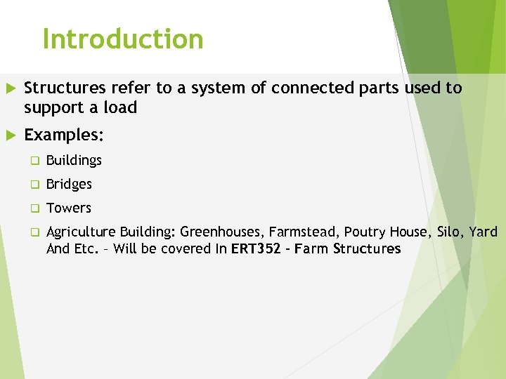 Introduction Structures refer to a system of connected parts used to support a load