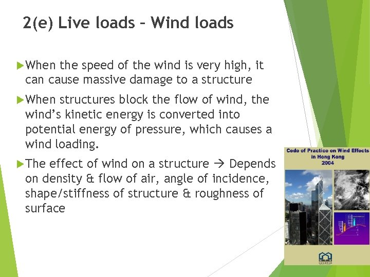 2(e) Live loads – Wind loads When the speed of the wind is very