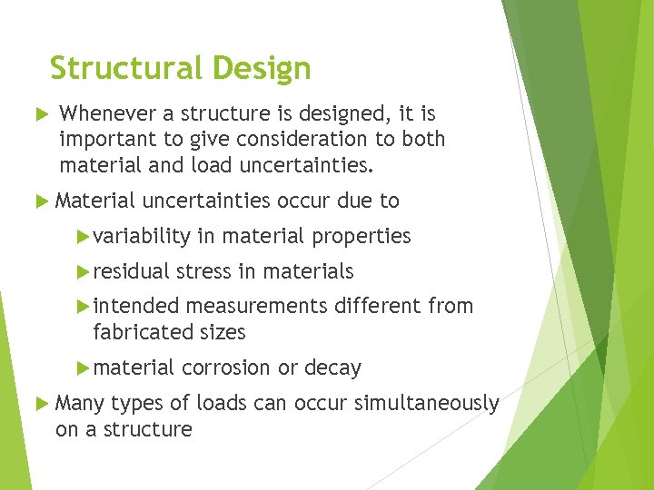 Structural Design Whenever a structure is designed, it is important to give consideration to
