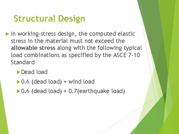 Structural Design In working-stress design, the computed elastic stress in the material must not
