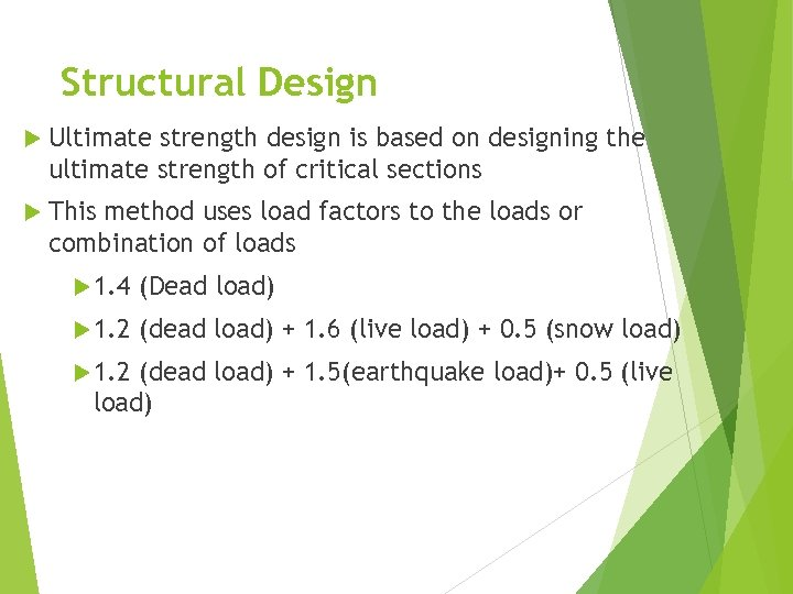 Structural Design Ultimate strength design is based on designing the ultimate strength of critical