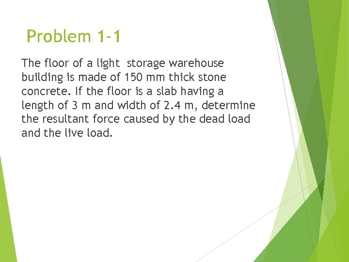 Problem 1 -1 The floor of a light storage warehouse building is made of