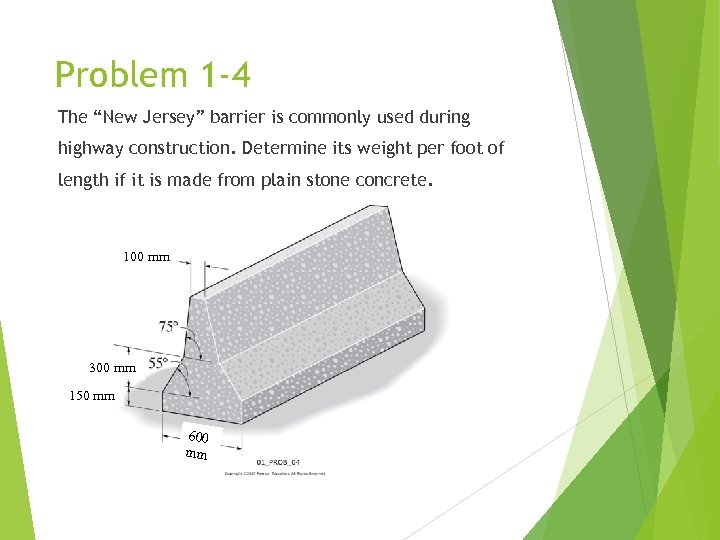 """Problem 1 -4 The """"New Jersey"""" barrier is commonly used during highway construction. Determine"""