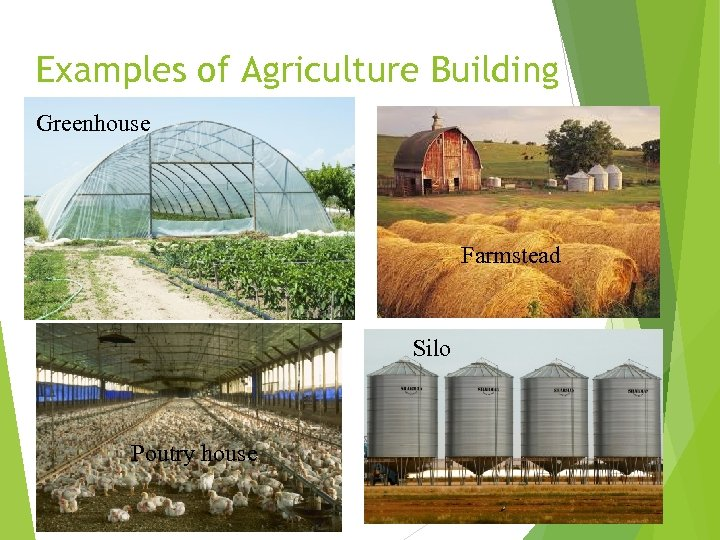 Examples of Agriculture Building Greenhouse Farmstead Silo Poutry house