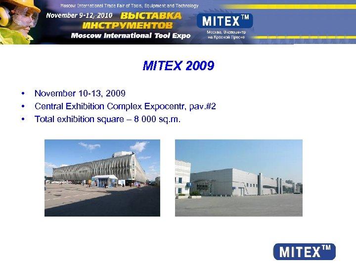 MITEX 2009 • • • November 10 -13, 2009 Central Exhibition Complex Expocentr, pav.
