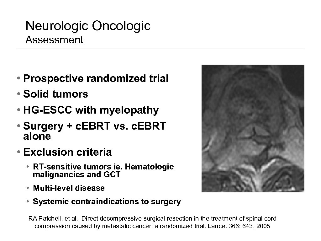 Neurologic Oncologic Assessment • Prospective randomized trial • Solid tumors • HG-ESCC with myelopathy