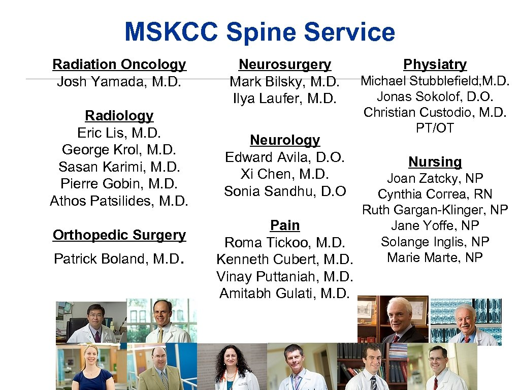 MSKCC Spine Service Radiation Oncology Josh Yamada, M. D. Radiology Eric Lis, M. D.