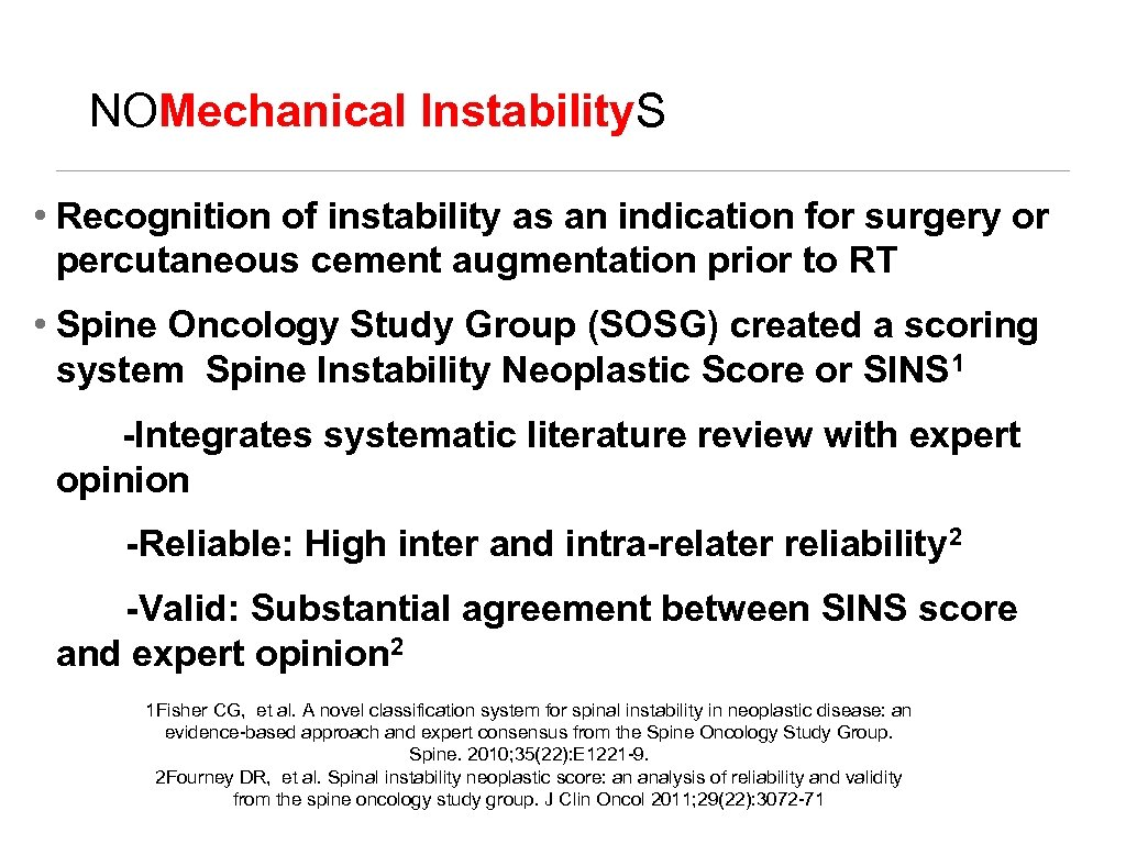 NOMechanical Instability. S • Recognition of instability as an indication for surgery or percutaneous