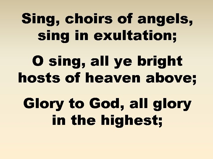 Sing, choirs of angels, sing in exultation; O sing, all ye bright hosts of