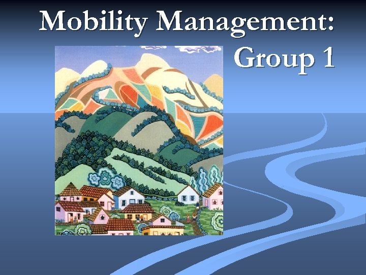 Mobility Management: Group 1