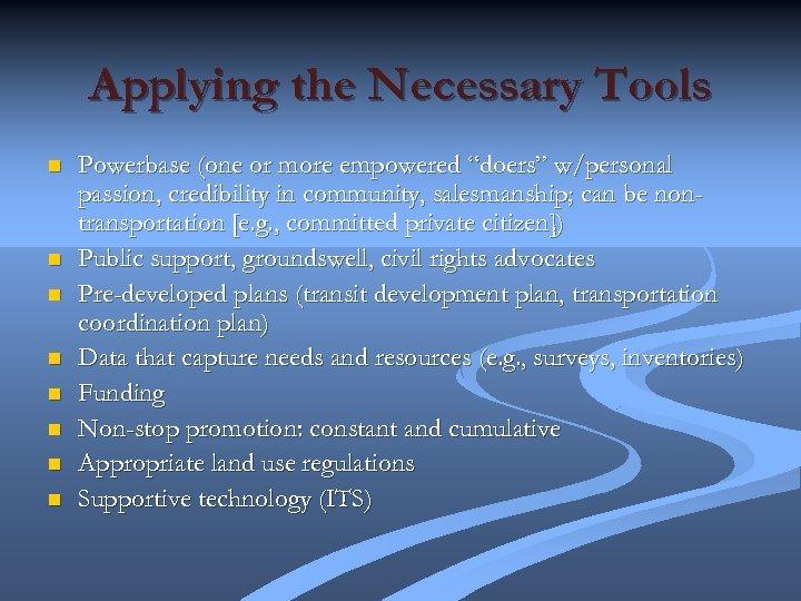 "Applying the Necessary Tools n n n n Powerbase (one or more empowered ""doers"""