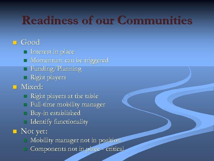 Readiness of our Communities n Good n n n Mixed: n n n Interest