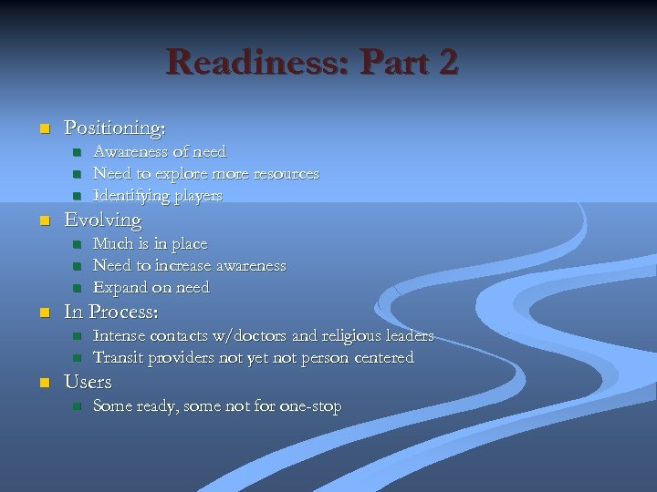 Readiness: Part 2 n Positioning: n n Evolving n n Much is in place