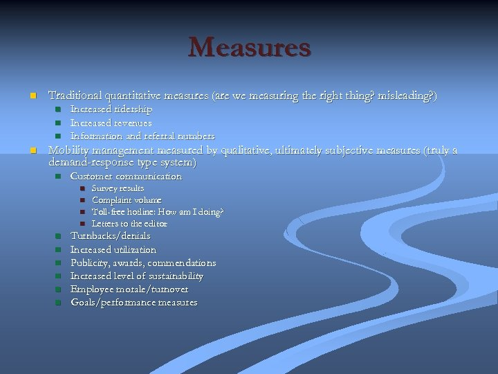 Measures n Traditional quantitative measures (are we measuring the right thing? misleading? ) n