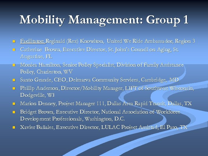 Mobility Management: Group 1 n n n n Facilitator: Reginald (Rex) Knowlton, United We