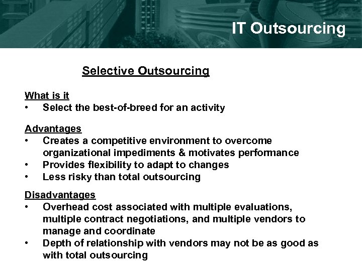 IT Outsourcing Selective Outsourcing What is it • Select the best-of-breed for an activity