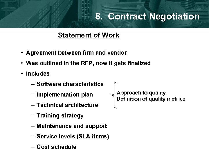 8. Contract Negotiation Statement of Work • Agreement between firm and vendor • Was