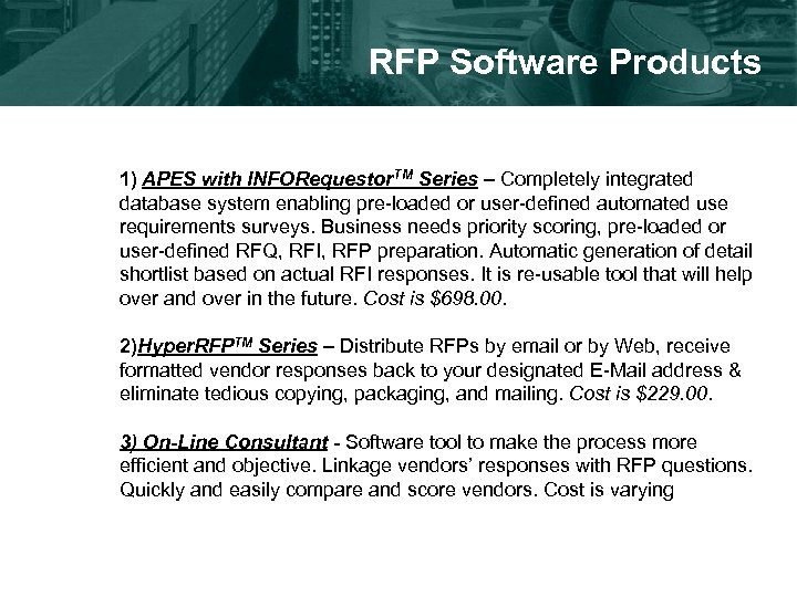 RFP Software Products 1) APES with INFORequestor. TM Series – Completely integrated database system