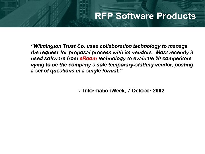 "RFP Software Products ""Wilmington Trust Co. uses collaboration technology to manage the request-for-proposal process"