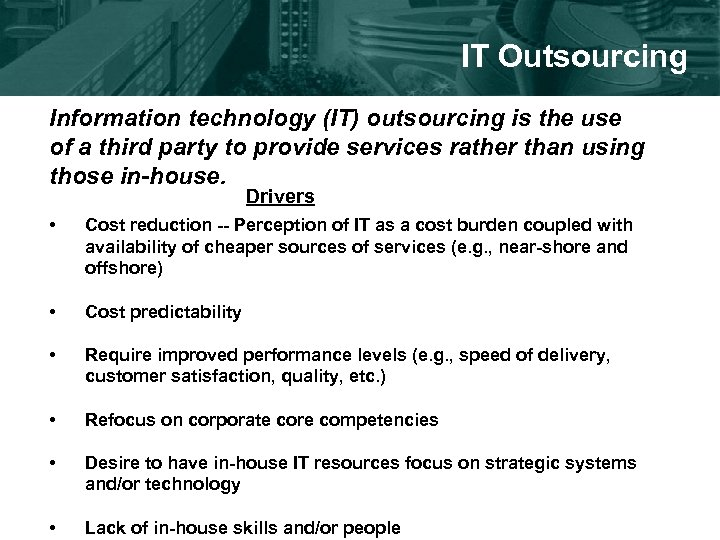 IT Outsourcing Information technology (IT) outsourcing is the use of a third party to