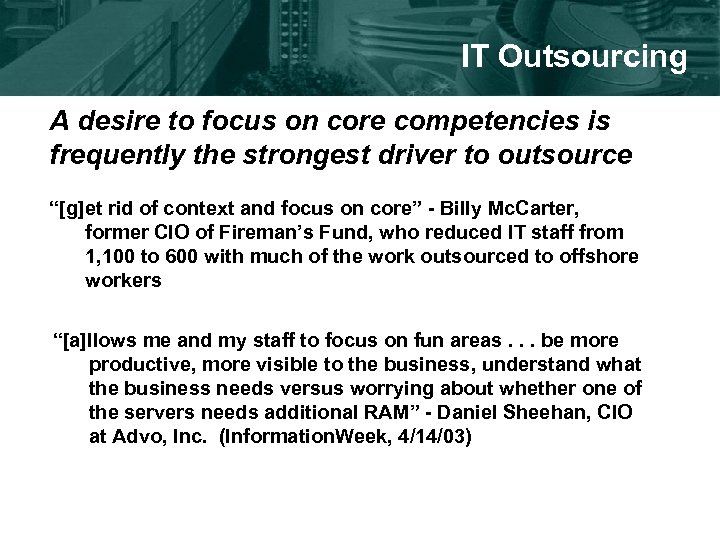 IT Outsourcing A desire to focus on core competencies is frequently the strongest driver
