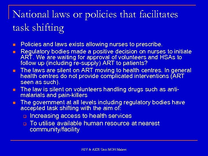 National laws or policies that facilitates task shifting n n n Policies and laws