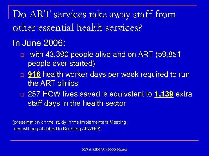 Do ART services take away staff from other essential health services? In June 2006: