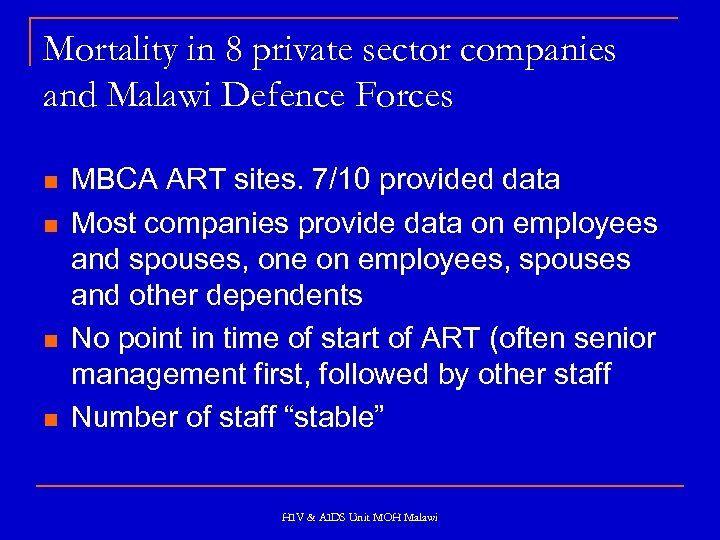 Mortality in 8 private sector companies and Malawi Defence Forces n n MBCA ART