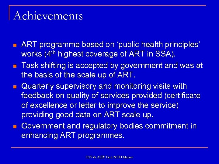 Achievements n n ART programme based on 'public health principles' works (4 th highest