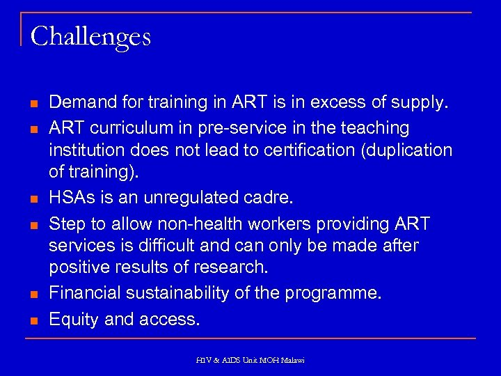 Challenges n n n Demand for training in ART is in excess of supply.