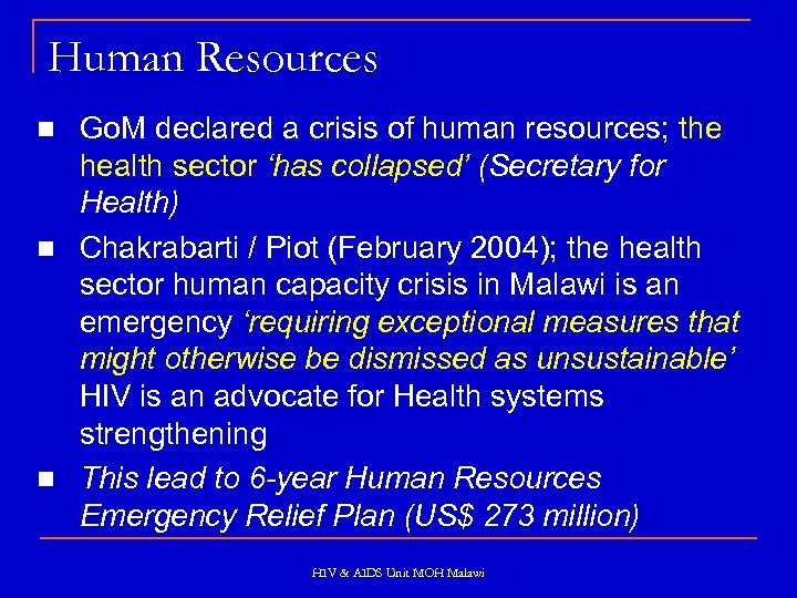 Human Resources Go. M declared a crisis of human resources; the health sector 'has