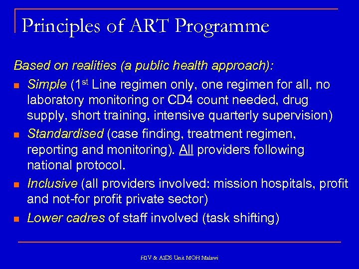 Principles of ART Programme Based on realities (a public health approach): n Simple (1