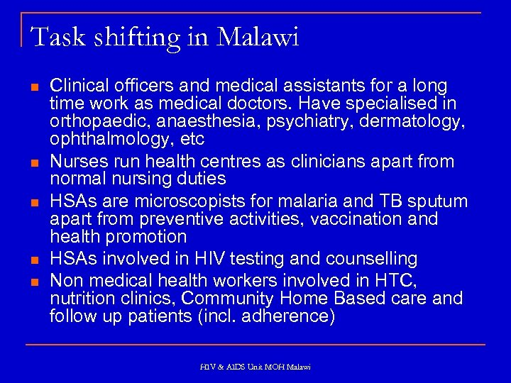 Task shifting in Malawi n n n Clinical officers and medical assistants for a