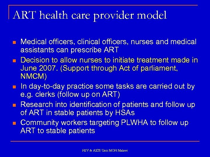 ART health care provider model n n n Medical officers, clinical officers, nurses and