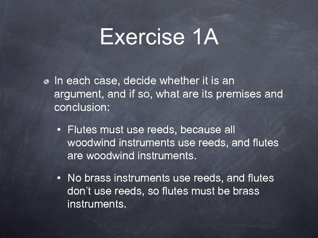 Exercise 1 A In each case, decide whether it is an argument, and if