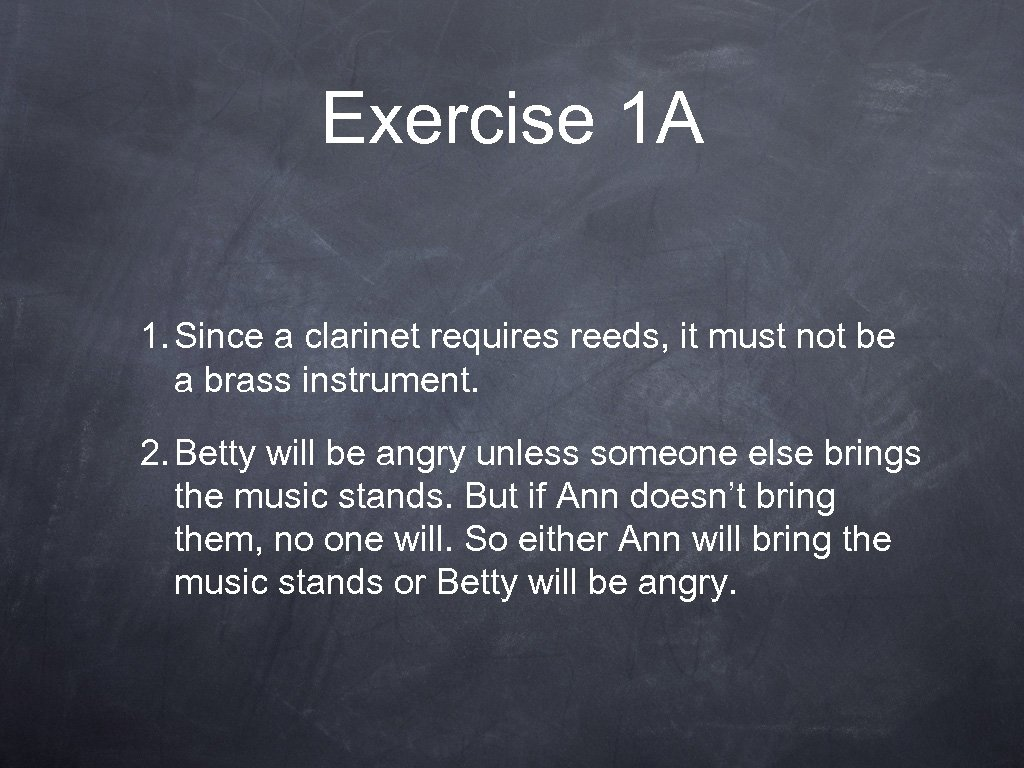 Exercise 1 A 1. Since a clarinet requires reeds, it must not be a