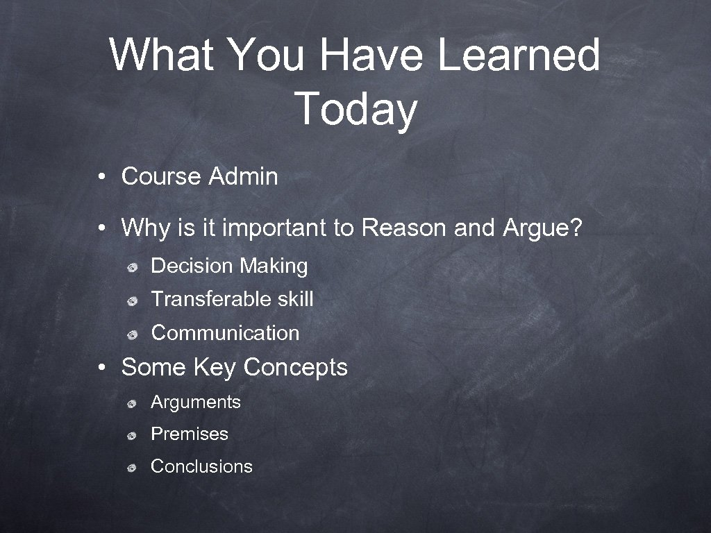 What You Have Learned Today • Course Admin • Why is it important to