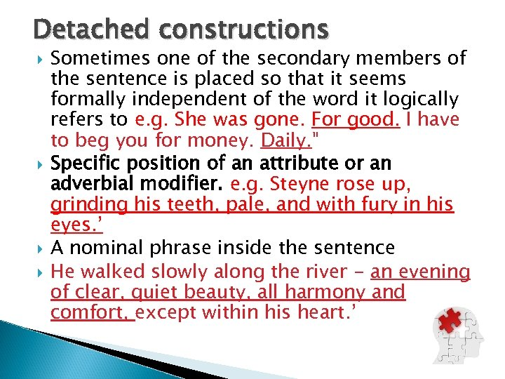 Detached constructions Sometimes one of the secondary members of the sentence is placed so