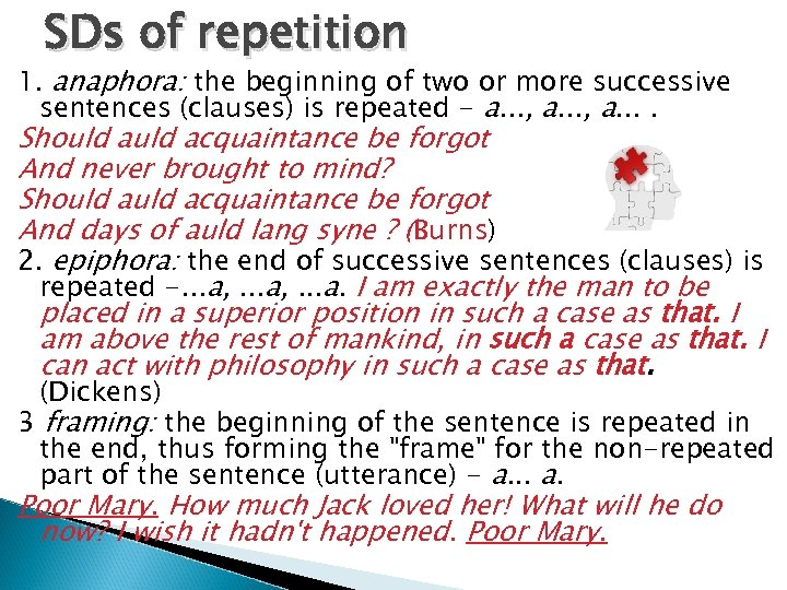 SDs of repetition 1. anaphora: the beginning of two or more successive sentences (clauses)