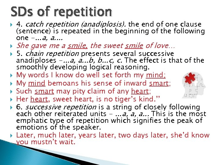 SDs of repetition 4. catch repetition (anadiplosis). the end of one clause (sentence) is
