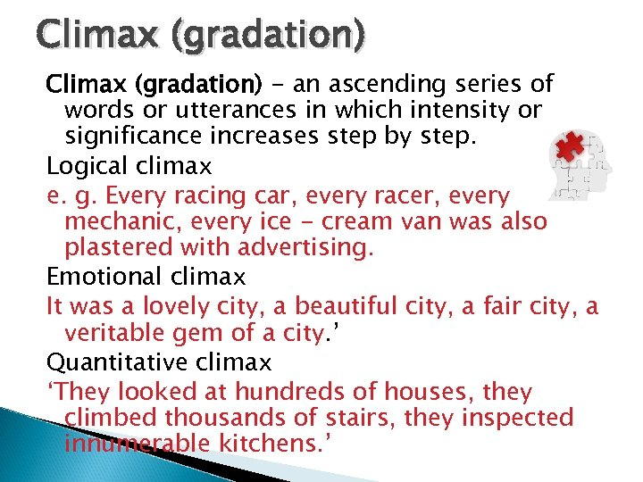 Climax (gradation) - an ascending series of words or utterances in which intensity or