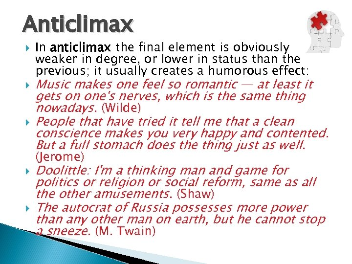 Anticlimax In anticlimax the final element is obviously weaker in degree, or lower in