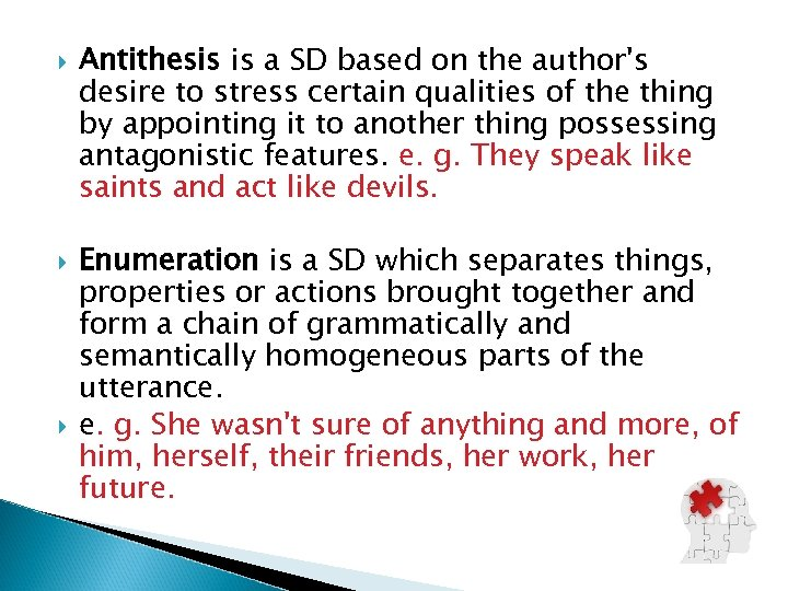 Antithesis is a SD based on the author's desire to stress certain qualities