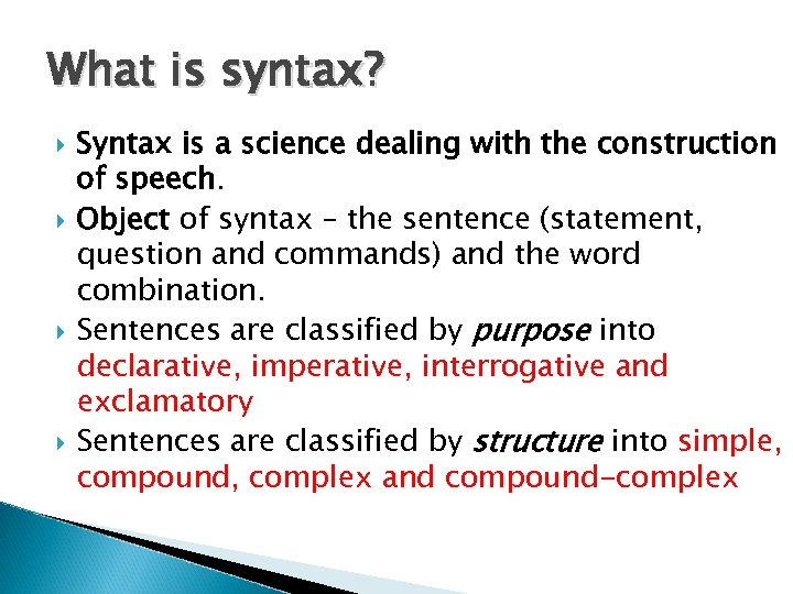 What is syntax? Syntax is a science dealing with the construction of speech. Object