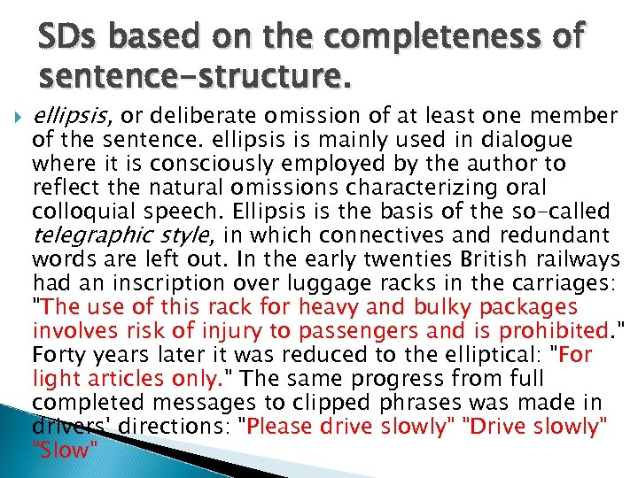 SDs based on the completeness of sentence-structure. ellipsis, or deliberate omission of at least