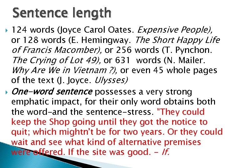 Sentence length 124 words (Joyce Carol Oates. Expensive People), or 128 words (E. Hemingway.