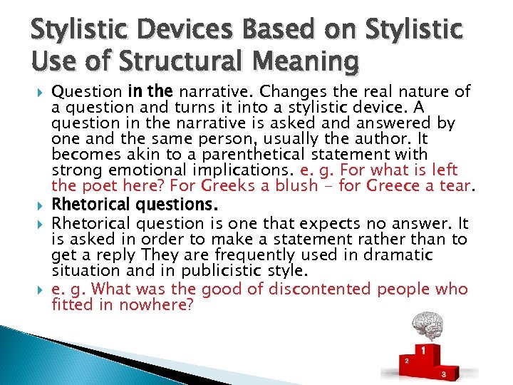 Stylistic Devices Based on Stylistic Use of Structural Meaning Question in the narrative. Changes