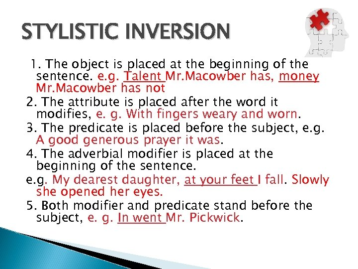 STYLISTIC INVERSION 1. The object is placed at the beginning of the sentence. e.