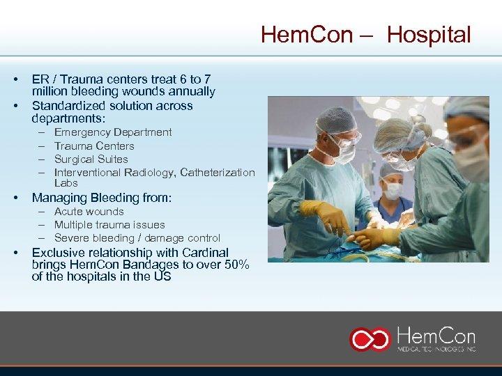Hem. Con – Hospital • • ER / Trauma centers treat 6 to 7